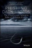 Hadnagy, Christopher, Fincher, Michele - Phishing Dark Waters: The Offensive and Defensive Sides of Malicious Emails - 9781118958476 - V9781118958476