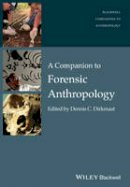 - A Companion to Forensic Anthropology (Wiley Blackwell Companions to Anthropology) - 9781118959794 - V9781118959794