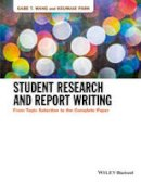 Wang, Gabe T.; Park, Keumjae - Student Research and Report Writing - 9781118963913 - V9781118963913