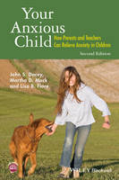 Dacey, John S., Mack, Martha D., Fiore, Lisa B. - Your Anxious Child: How Parents and Teachers Can Relieve Anxiety in Children - 9781118974599 - V9781118974599
