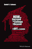 Schwarz, Daniel R. - How to Succeed in College and Beyond - 9781118974858 - V9781118974858
