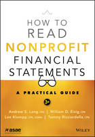 Lang, Andrew S., Eisig, William D., Klumpp, Lee, Ricciardella, Tammy - How to Read Nonprofit Financial Statements: A Practical Guide - 9781118976692 - V9781118976692