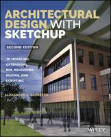 Schreyer, Alexander - Architectural Design with Sketchup - 9781118978818 - V9781118978818