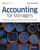 Collier, Paul M. - Accounting For Managers: Interpreting Accounting Information for Decision Making - 9781119002949 - V9781119002949