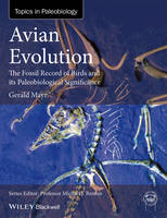 Mayr, Gerald - Avian Evolution: The Fossil Record of Birds and its Paleobiological Significance (TOPA Topics in Paleobiology) - 9781119020769 - V9781119020769