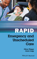 Phipps, Oliver, Lugg, Jason - Rapid Emergency and Unscheduled Care - 9781119035855 - V9781119035855