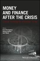 - Money and Finance After the Crisis: Critical Thinking for Uncertain Times (Antipode Book Series) - 9781119051435 - V9781119051435