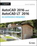 Gladfelter, Donnie - AutoCAD 2016 and AutoCAD LT 2016 No Experience Required - 9781119059554 - KKD0007007