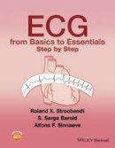 Stroobandt, Roland X.; Barold, S. Serge; Sinnaeve, Alfons F. - ECG from Basics to Essentials - 9781119066415 - V9781119066415