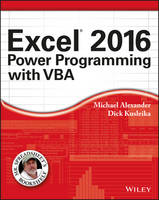 Alexander, Michael; Kusleika, Richard; Walkenbach, John - Excel 2016 Power Programming with VBA - 9781119067726 - V9781119067726
