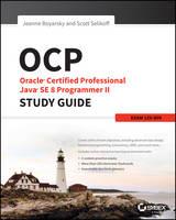 Boyarsky, Jeanne; Selikoff, Scott - OCP: Oracle Certified Professional Java SE 8 Programmer II Study Guide - 9781119067900 - V9781119067900