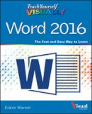 Marmel, Elaine - Teach Yourself VISUALLY Word 2016 (Teach Yourself VISUALLY (Tech)) - 9781119074663 - V9781119074663