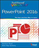 Boyd, Barbara - Teach Yourself VISUALLY PowerPoint 2016 (Teach Yourself VISUALLY (Tech)) - 9781119074700 - V9781119074700