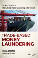 Cassara, John A. - Trade-Based Money Laundering - 9781119078951 - V9781119078951
