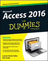 Fuller, Laurie Ulrich, Cook, Ken - Access 2016 For Dummies (Access for Dummies) - 9781119083108 - V9781119083108