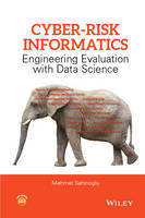 Sahinoglu, Mehmet - Cyber-Risk Informatics: Engineering Evaluation with Data Science - 9781119087519 - V9781119087519