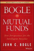 Bogle, John C. - Bogle On Mutual Funds: New Perspectives For The Intelligent Investor (Wiley Investment Classics) - 9781119088332 - V9781119088332