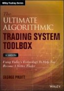 Pruitt, George - The Ultimate Algorithmic Trading System Toolbox + Website: Using Today's Technology To Help You Become A Better Trader (Wiley Trading) - 9781119096573 - V9781119096573