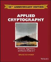 Schneier, Bruce - Applied Cryptography: Protocols, Algorithms and Source Code in C - 9781119096726 - V9781119096726