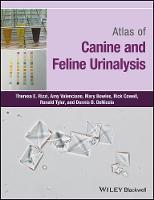 Rizzi, Theresa E., Valenciano, Amy, Bowles, Mary, Cowell, Rick, Tyler, Ronald, DeNicola, Dennis B. - Atlas of Canine and Feline Urinalysis - 9781119110354 - V9781119110354