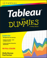 Monsey, Molly; Sochan, Paul - Tableau For Dummies - 9781119134794 - V9781119134794