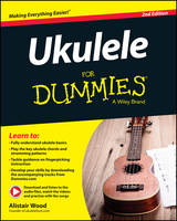 Wood, Alistair - Ukulele For Dummies (For Dummies (Sports & Hobbies)) - 9781119135975 - V9781119135975