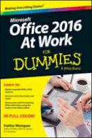 Wempen, Faithe - Office 2016 at Work For Dummies - 9781119144601 - V9781119144601