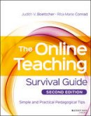 Boettcher, Judith V., Conrad, Rita-Marie - The Online Teaching Survival Guide: Simple and Practical Pedagogical Tips - 9781119147688 - V9781119147688