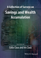 Claus, Edda, Claus, Iris - A Collection of Surveys on Savings and Wealth Accumulation (Surveys of Recent Research in Economics) - 9781119158387 - V9781119158387