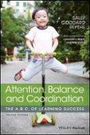 Blythe, Sally Goddard - Attention, Balance and Coordination: The A.B.C. of Learning Success - 9781119164777 - V9781119164777