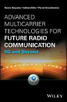Bogucka, Hanna, Kliks, Adrian, Kryszkiewicz, Pawel - Advanced Multicarrier Technologies for Future Radio Communication: 5G and Beyond (Information and Communication Technology Series,) - 9781119168898 - V9781119168898