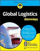 SOLE – The International Society of Logistics - Global Logistics For Dummies - 9781119212157 - V9781119212157