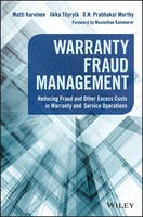 Kurvinen, Matti, T?yryl?, Ilkka, Murthy, D. N. Prabhakar - Warranty Fraud Management: Reducing Fraud and Other Excess Costs in Warranty and Service Operations (Wiley and SAS Business Series) - 9781119223887 - V9781119223887