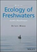 Moss, Brian R. - Ecology of Freshwaters: Earth's Bloodstream - 9781119239406 - V9781119239406