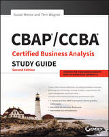 Weese, Susan, Wagner, Terri - CBAP / CCBA Certified Business Analysis Study Guide - 9781119248835 - V9781119248835