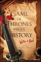 - Game of Thrones versus History: Written in Blood - 9781119249429 - V9781119249429