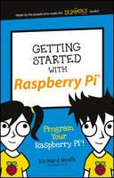 Wentk, Richard - Getting Started with Raspberry Pi: Program Your Raspberry Pi! (Dummies Junior) - 9781119262657 - V9781119262657