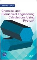 Heys, Jeffrey J. - Chemical and Biomedical Engineering Calculations Using Python - 9781119267065 - V9781119267065
