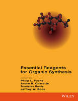 Fuchs, Philip L., Charette, André B., Rovis, Tomislav, Bode, Jeffrey W. - Essential Reagents for Organic Synthesis - 9781119278306 - V9781119278306