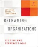 Bolman, Lee G., Deal, Terrence E. - Reframing Organizations: Artistry, Choice, and Leadership - 9781119281825 - V9781119281825