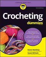 Manthey, Karen, Brittain, Susan - Crocheting For Dummies, + Video (For Dummies (Sports & Hobbies)) - 9781119287117 - V9781119287117