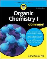 Winter, Arthur - Organic Chemistry I For Dummies (For Dummies (Math & Science)) - 9781119293378 - V9781119293378