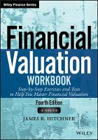 Hitchner, James R. - Financial Valuation Workbook: Step-by-Step Exercises and Tests to Help You Master Financial Valuation (Wiley Finance) - 9781119312345 - V9781119312345