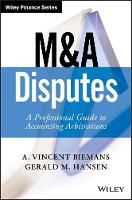 Biemans, A. Vincent, Hansen, Gerald M. - M&A Disputes: A Professional Guide to Accounting Arbitrations (Wiley Finance) - 9781119331919 - V9781119331919
