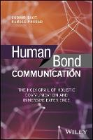 Dixit, Sudhir, Prasad, Ramjee - Human Bond Communication: The Holy Grail of Holistic Communication and Immersive Experience - 9781119341338 - V9781119341338