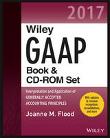 Flood, Joanne M. - Wiley GAAP 2017: Interpretation and Application of Generally Accepted Accounting Principles Set (Wiley Regulatory Reporting) - 9781119357063 - V9781119357063