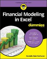 Fairhurst, Danielle Stein - Financial Modeling in Excel For Dummies (For Dummies (Lifestyle)) - 9781119357544 - V9781119357544