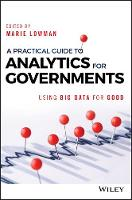 - A Practical Guide to Analytics for Governments: Using Big Data for Good (Wiley and SAS Business Series) - 9781119362821 - V9781119362821