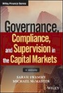 Swammy, Sarah, McMaster, Michael - Governance, Compliance and Supervision in the Capital Markets: + Website (Wiley Finance) - 9781119380658 - V9781119380658