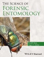 Rivers, David B.; Dahlem, Gregory A. - The Science of Forensic Entomology - 9781119940371 - V9781119940371